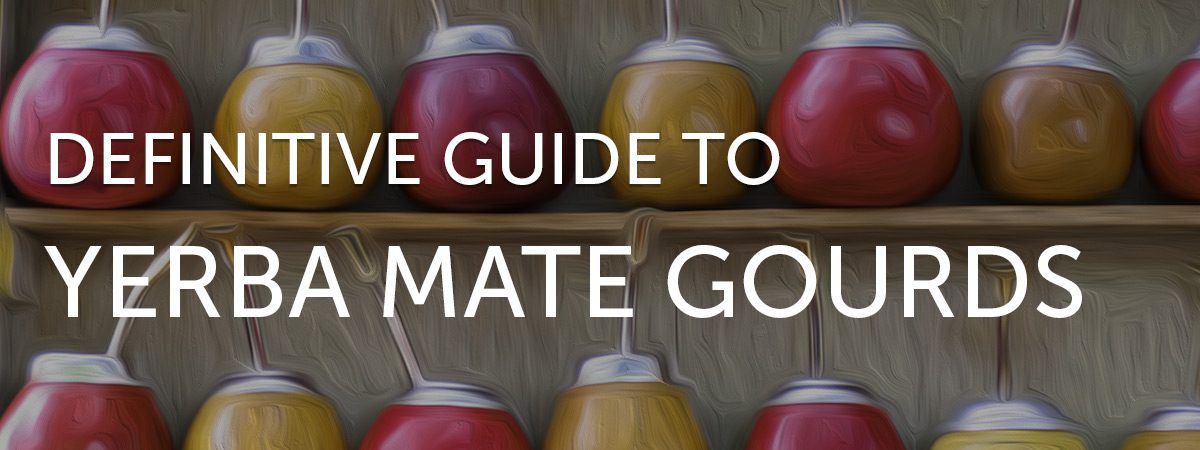 Guide to Yerba Mate Gourds